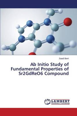 AB Initio Study of Fundamental Properties of Sr2gdreo6 Compound (Paperback)