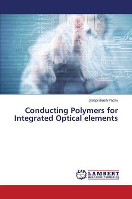 Conducting Polymers for Integrated Optical Elements (Paperback)