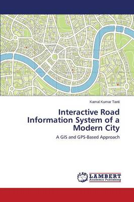 Interactive Road Information System of a Modern City (Paperback)