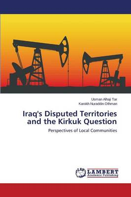 Iraq's Disputed Territories and the Kirkuk Question (Paperback)