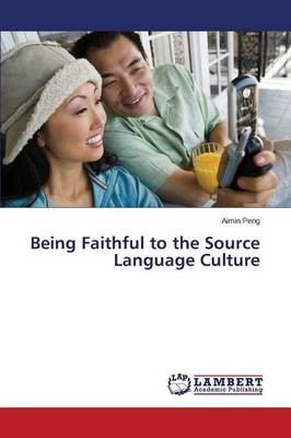 Being Faithful to the Source Language Culture (Paperback)