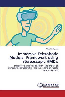 Immersive Telerobotic Modular Framework Using Stereoscopic Hmd's (Paperback)