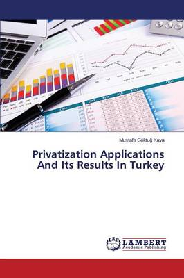 Privatization Applications and Its Results in Turkey (Paperback)