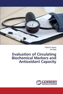 Evaluation of Circulating Biochemical Markers and Antioxidant Capacity (Paperback)