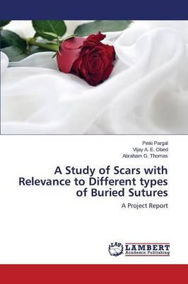 A Study of Scars with Relevance to Different Types of Buried Sutures (Paperback)