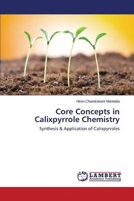 Core Concepts in Calixpyrrole Chemistry (Paperback)