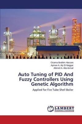 Auto Tuning of Pid and Fuzzy Controllers Using Genetic Algorithm (Paperback)