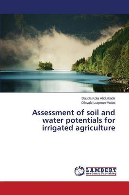 Assessment of Soil and Water Potentials for Irrigated Agriculture (Paperback)