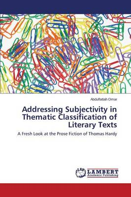 Addressing Subjectivity in Thematic Classification of Literary Texts (Paperback)