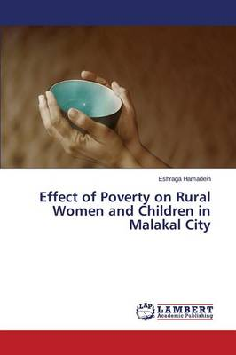 Effect of Poverty on Rural Women and Children in Malakal City (Paperback)