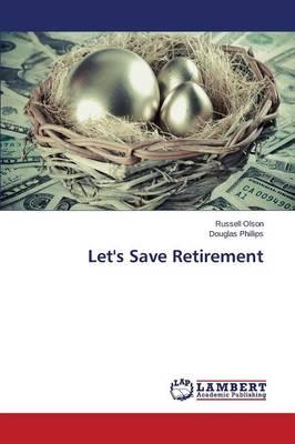 Let's Save Retirement (Paperback)