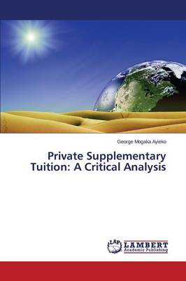 Private Supplementary Tuition: A Critical Analysis (Paperback)
