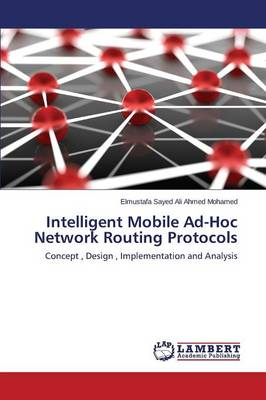 Intelligent Mobile Ad-Hoc Network Routing Protocols (Paperback)