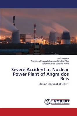 Severe Accident at Nuclear Power Plant of Angra DOS Reis (Paperback)