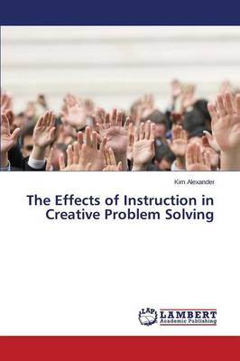 The Effects of Instruction in Creative Problem Solving (Paperback)