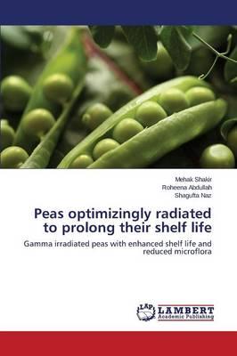 Peas Optimizingly Radiated to Prolong Their Shelf Life (Paperback)