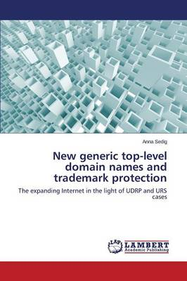 New Generic Top-Level Domain Names and Trademark Protection (Paperback)