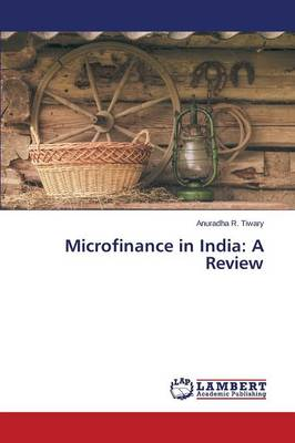 Microfinance in India: A Review (Paperback)