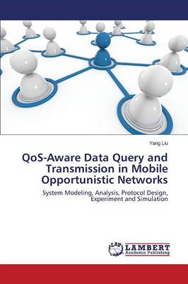 Qos-Aware Data Query and Transmission in Mobile Opportunistic Networks (Paperback)