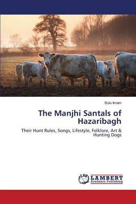 The Manjhi Santals of Hazaribagh (Paperback)