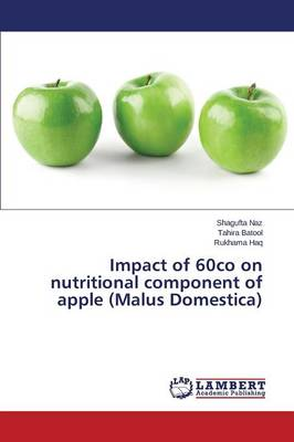 Impact of 60co on Nutritional Component of Apple (Malus Domestica) (Paperback)
