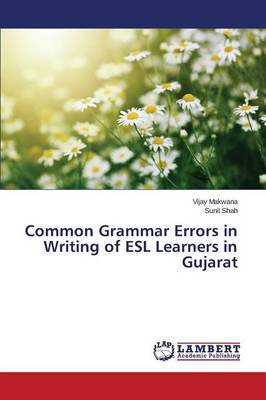 Common Grammar Errors in Writing of ESL Learners in Gujarat (Paperback)