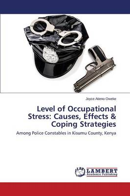 Level of Occupational Stress: Causes, Effects & Coping Strategies (Paperback)