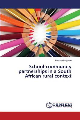 School-Community Partnerships in a South African Rural Context (Paperback)