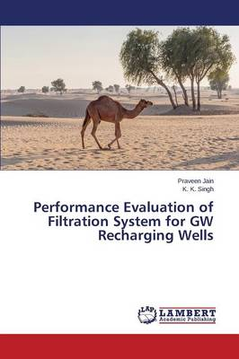 Performance Evaluation of Filtration System for GW Recharging Wells (Paperback)