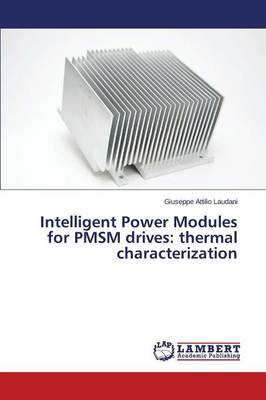 Intelligent Power Modules for Pmsm Drives: Thermal Characterization (Paperback)