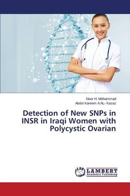 Detection of New Snps in Insr in Iraqi Women with Polycystic Ovarian (Paperback)