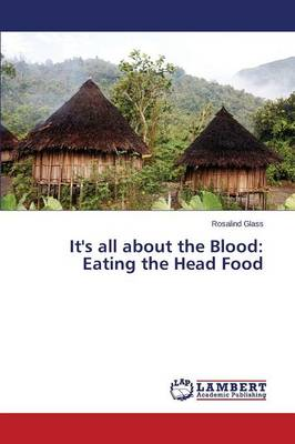 It's All about the Blood: Eating the Head Food (Paperback)