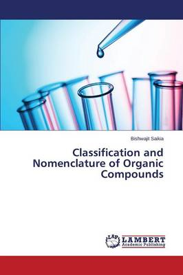 Classification and Nomenclature of Organic Compounds (Paperback)