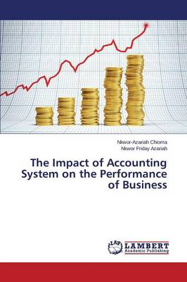 The Impact of Accounting System on the Performance of Business (Paperback)