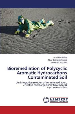 Bioremediation of Polycyclic Aromatic Hydrocarbons Contaminated Soil (Paperback)
