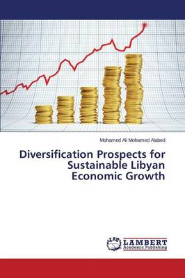Diversification Prospects for Sustainable Libyan Economic Growth (Paperback)