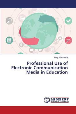 Professional Use of Electronic Communication Media in Education (Paperback)