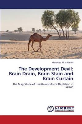 The Development Devil: Brain Drain, Brain Stain and Brain Curtain (Paperback)