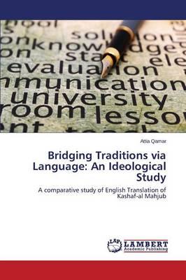 Bridging Traditions Via Language: An Ideological Study (Paperback)