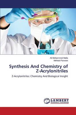 Synthesis and Chemistry of Z-Acrylonitriles (Paperback)