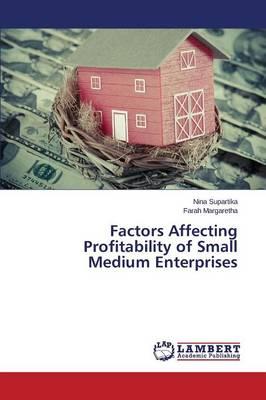 Factors Affecting Profitability of Small Medium Enterprises (Paperback)