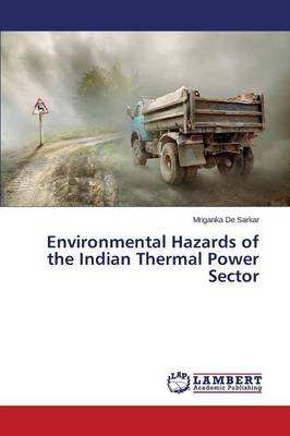 Environmental Hazards of the Indian Thermal Power Sector (Paperback)
