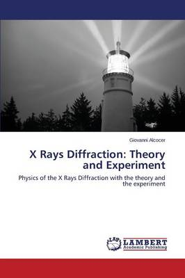 X Rays Diffraction: Theory and Experiment (Paperback)