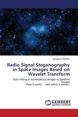 Radio Signal Steganography in Space Images Based on Wavelet Transform (Paperback)