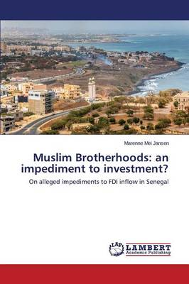 Muslim Brotherhoods: An Impediment to Investment? (Paperback)