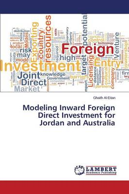 Modeling Inward Foreign Direct Investment for Jordan and Australia (Paperback)
