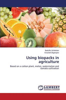 Using Biopacks in Agriculture (Paperback)
