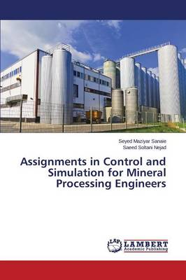 Assignments in Control and Simulation for Mineral Processing Engineers (Paperback)