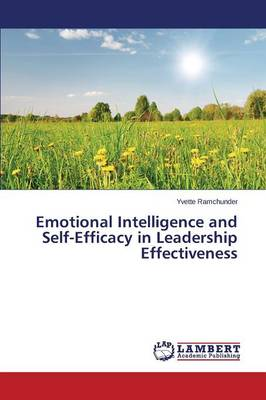Emotional Intelligence and Self-Efficacy in Leadership Effectiveness (Paperback)