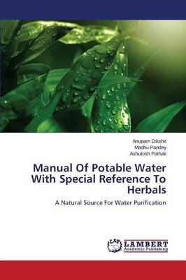 Manual of Potable Water with Special Reference to Herbals (Paperback)